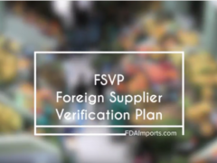 FSVP: Understanding FDA's Foreign Supplier Verification Plan